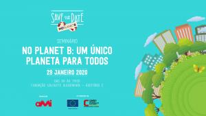 """Participem no evento """"NO PLANET B, UM ÚNICO PLANETA PARA TODOS"""""""